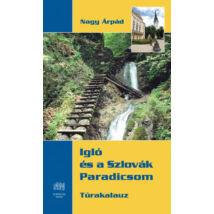 Nagy Árpád, Igló és a Szlovák Paradicsom
