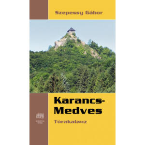 Szepessy Gábor - Karancs-Medves túrakalauz