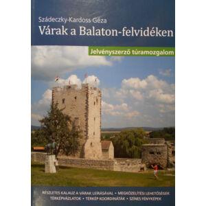 Szádeczky-Kardoss Géza, Várak a Balaton-felvidéken