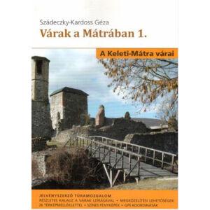 Szádeczky-Kardoss Géza, Várak a Mátrában 1. (A Keleti-Mátra várai)
