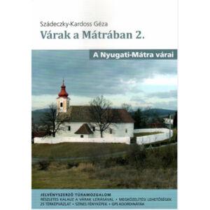 Szádeczky-Kardoss Géza, Várak a Mátrában 2. (A Nyugati-Mátra várai)