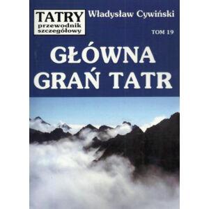 Wladyslaw Cywinski, Tátra - Részletes Kalauz - A Tátra főgerince