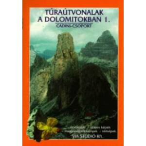 Túraútvonalak A Dolomitokban 1.